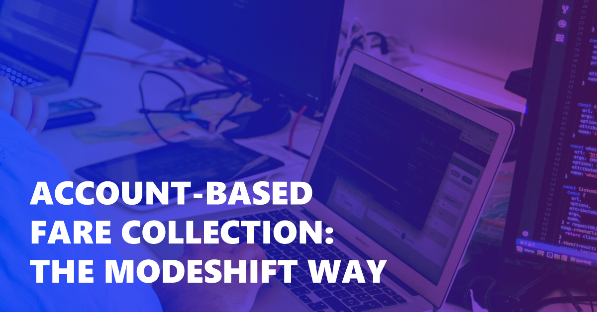 Account-based Fare Collection: The Modeshift Way