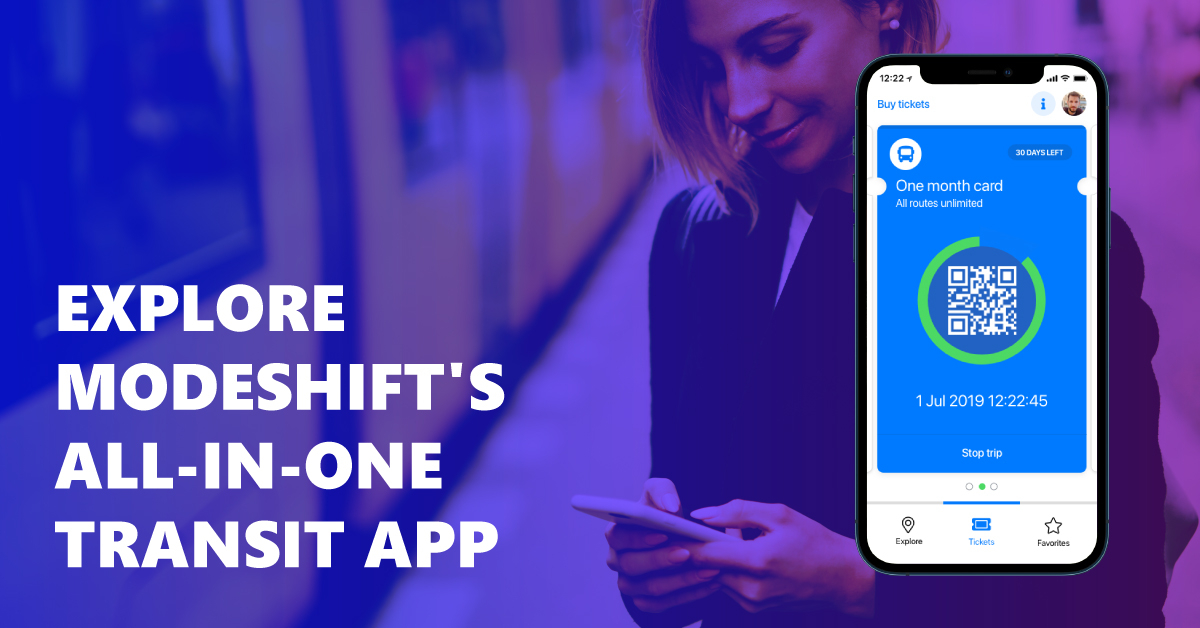 Trip Planning, Tickets & Validations: The Modeshift Mobile App